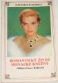 Wayneová Jane Ellen - Romantický život monacké kněžny
