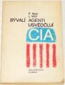 Agee P., Wolf L. - Bývalí agenti usvědčují CIA