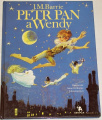 Barrie James Matthew - Petr Pan a Wendy