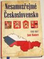 Bauer Jan - Nesamozřejmé Československo 1918-1992