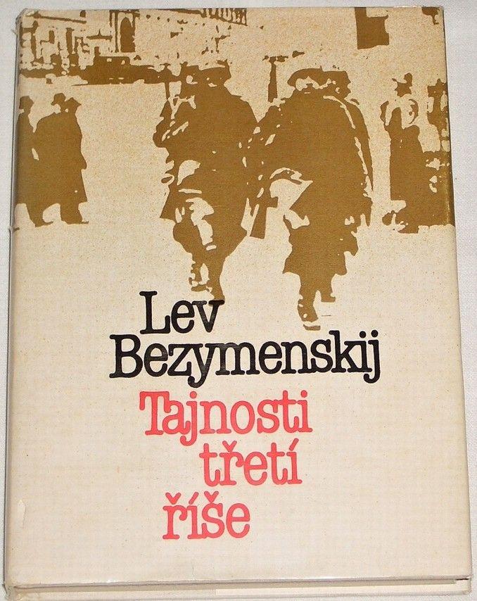 Bezymenskij Lev - Tajnosti třetí říše