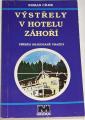 Cílek Roman - Výstřely v hotelu Záhoří