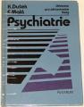 Dušek Karel, Malá E. - Psychiatrie (učebnice pro zdravotní školy)