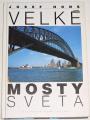 Hons Josef - Velké mosty světa