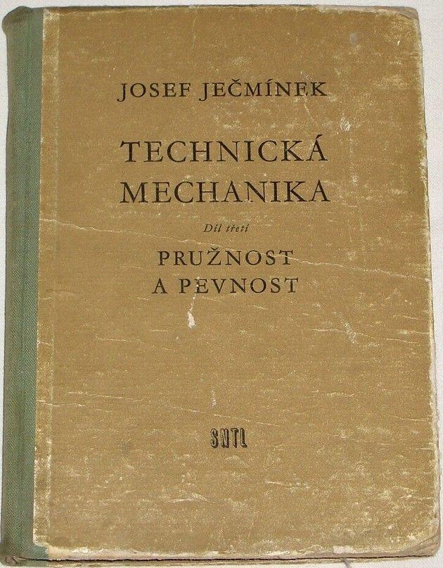 Ječmínek Josef - Technická mechanika díl 3. (pružnost a pevnost)