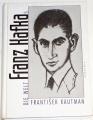 Kautman František - Die Welt Franz Kafkas