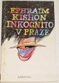Kinshon Ephraim - Inkognito v Praze