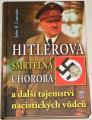 Lattimer John K. - Hitlerova smrtelná choroba a další tajemství nacistických vůdců