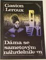 Leroux Gaston - Dáma se sametovým náhrdelníkem