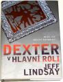 Lindsay Jeff - Dexter v hlavní roli