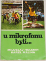 Miloslav Holman, Karel Malina - U mikrofonu byli...