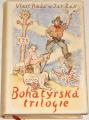 Rada Vlastimil, Žák Jaroslav - Bohatýrská trilogie