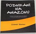 Steiner Zdeněk - Podnikání na Amazonu