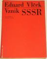 Vlček Eduard - Vznik SSSR