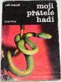Haleš Jiří - Moji přátelé hadi