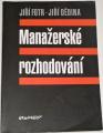 Fotr Jiří, Dědina Jiří - Manažerské rozhodování