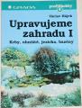 Hájek Václav - Upravujeme zahradu I. (krby, ohniště, jezírka, bazény)