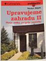 Hájek Václav - Upravujeme zahradu II. (ploty, zídky, pergoly, cestičky)