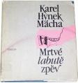 Mácha Karel Hynek - Mrtvé labutě zpěv