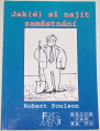 Poulson Robert - Jak(é) si najít zaměstnání