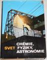 Svet chémie, fyziky, astronómie