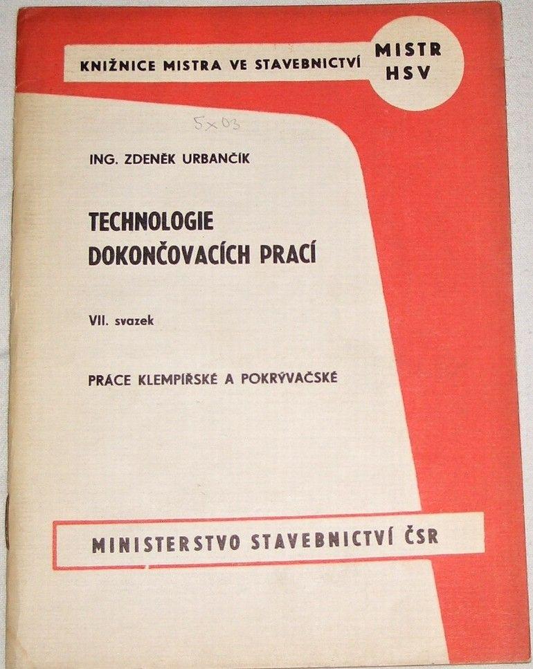 Urbančík Zdeněk - Technologie dokončovacích prací (práce klempířské a pokrývačské)