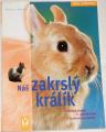 Wegler Monika - Náš zakrslý králík
