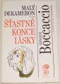 Boccaccio Giovanni - Malý dekameron aneb Šťastné konce lásky