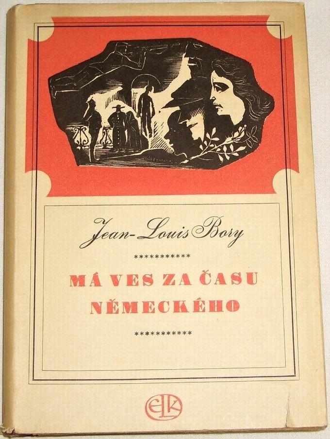Bory Jean-Louis - Má ves za času německého