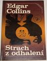 Collins Edgar - Strach z odhalení