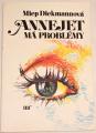 Diekmannová Miep - Annejet má problémy