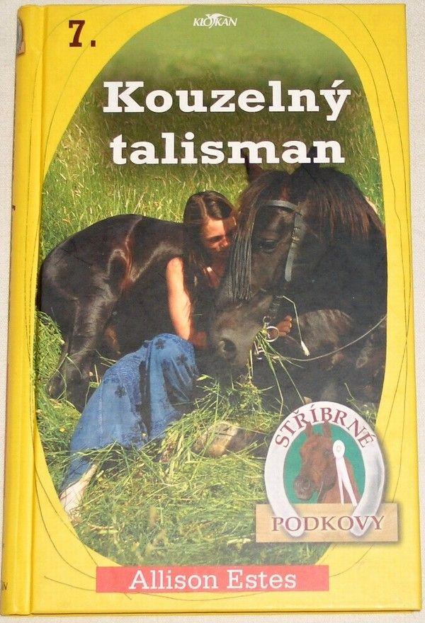 Estes Allison - Stříbrné podkovy 7: Kouzelný talisman