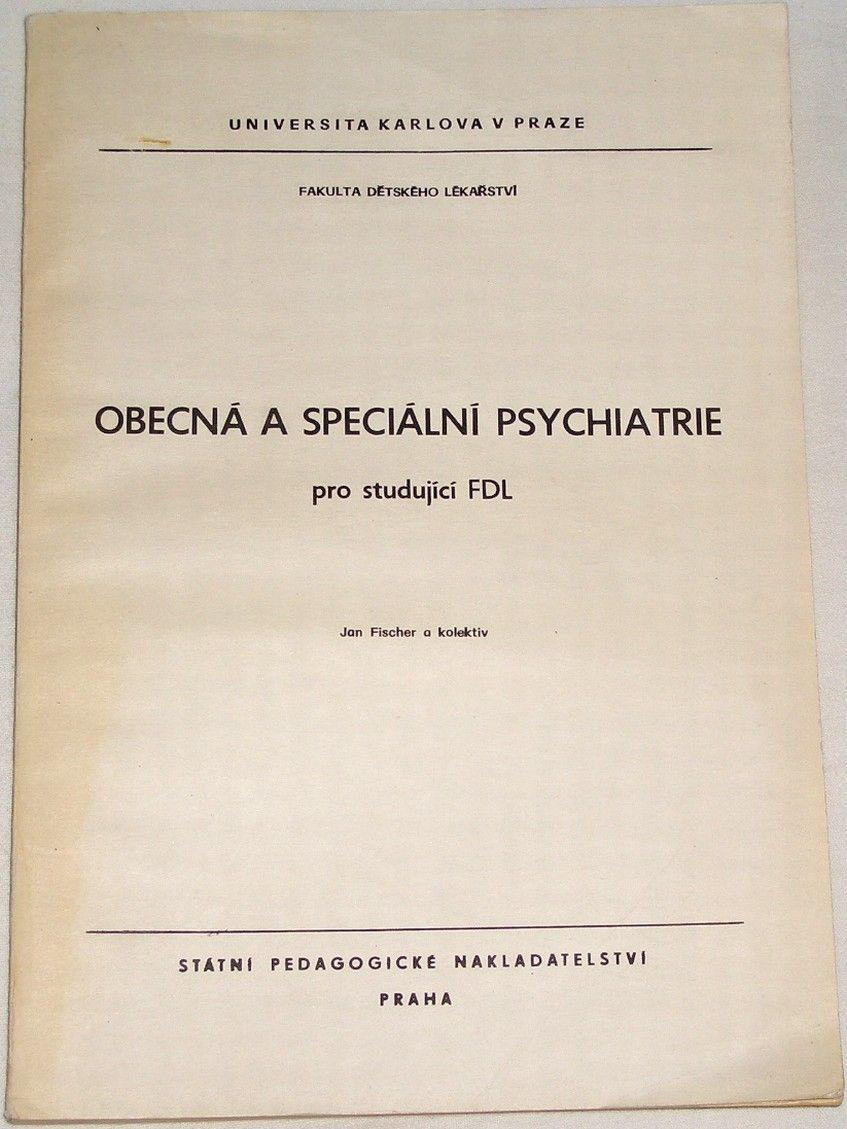 Fischer Jan - Obecná a speciální psychiatrie pro studující FDL