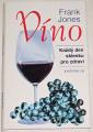 Jones Frank - Víno (Každý den sklenku pro zdraví)