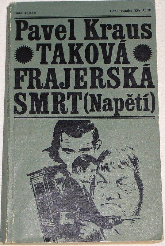 Kraus Pavel - Taková frajerská smrt