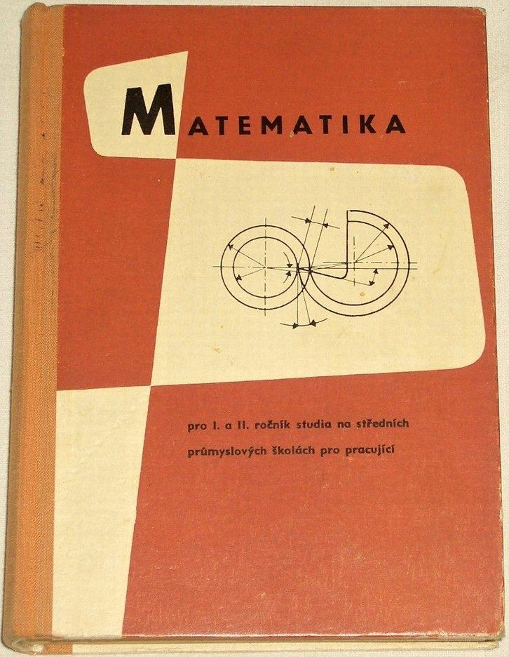 Kudláček, Válka, Burian - Matematika pro I. a II. ročník studia na středních průmyslových školách pro pracující