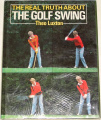 Luxton Theo - The real Truth about the Golf Swing