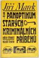 Marek Jiří - Panoptikum starých kriminálních příběhů