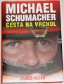 Allen James - Michael Schumacher: Cesta na vrchol