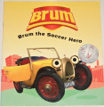 Dapré Alan - Brum the Soccer Hero