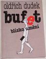 Dudek Oldřich - Bufet blízko umění