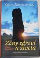 Krumlovská Olga - Zóny zdraví a života (Místa, která léčí)