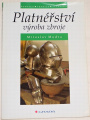 Mudra Miroslav - Platnéřství: Výroba zbroje