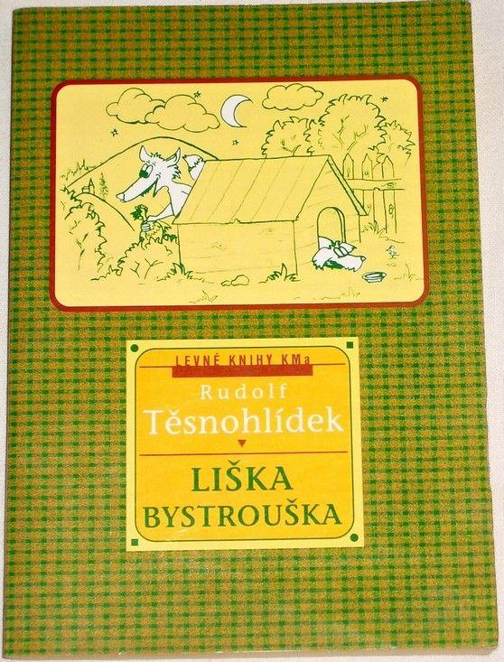 Těsnohlídek Rudolf - Liška Bystrouška