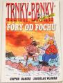 Trnky-Brnky: Fóry od fochu (Bandík Viktor, Plonka Jaroslav)