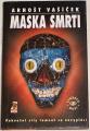 Vašíček Arnošt - Maska smrti