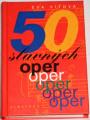Vítová Eva - 50 slavných oper