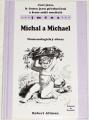 Altman Robert - Jací jsou, k čemu jsou předurčeni a kam míří nositelé jména: Michal a Michael