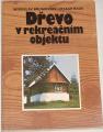 Brumovský Miroslav, Rada Otakar . Dřevo v rekreačním objektu