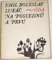 Lukáč Emil Boleslav - Na poslednú a prvů